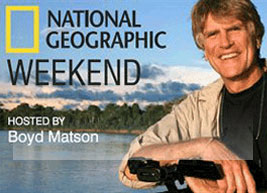 National Geographic Weekend - Hosted by Boyd Matson